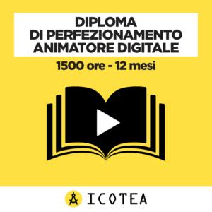 Diploma di Perfezionamento Animatore Digitale 1500 ore - 12 mesi