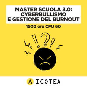 Master Scuola 3.0 Cyberbullismo e Gestione del Burnout 1500 ore CFU 60