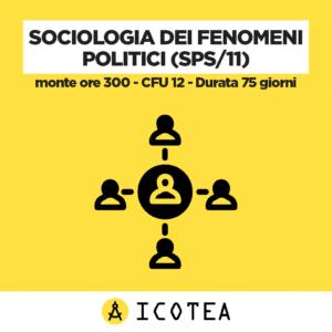 Sociologia dei Fenomeni Politici (SPS 11) - monte ore 300 - CFU 12 - Durata 75 giorni
