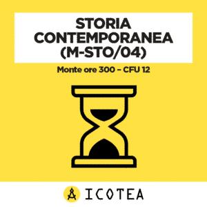 Storia Contemporanea (M-STO 04) Monte ore 300 – CFU 12